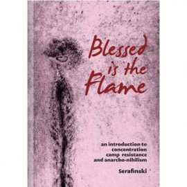 Blessed Is The Flame: An Introduction To Concentration Camp Resistance And Anarcho-Nihilism