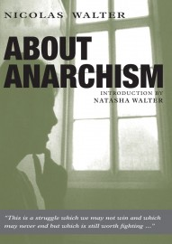 Nicolas Walter: About Anarchism