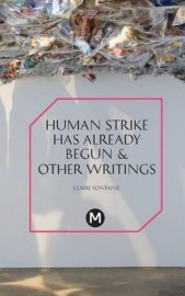 Human Strike Has Already Begun & Other Writings