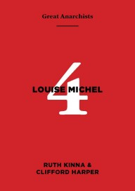 Kinna, Ruth & Harper, Clifford: Louise Michel (Great Anarchists)