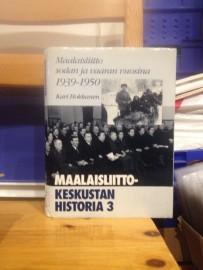 Hokkanen, Kari: Maalaisliitto sodan ja vaaran vuosina 1939-1950