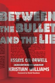 Williams, Kristian: Between the Bullet and the Lie