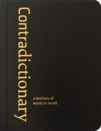 Contradictionary - a bestiary of  words in revolt
