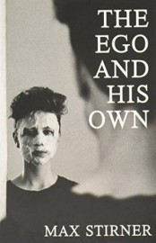 Stirner, Max: The Ego and His Own