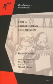 Daniel Guérin: For A Libertarian Communism