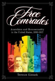 Free Comrades:  Anarchism and Homosexuality in the United States