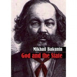 Bakunin: God And The State
